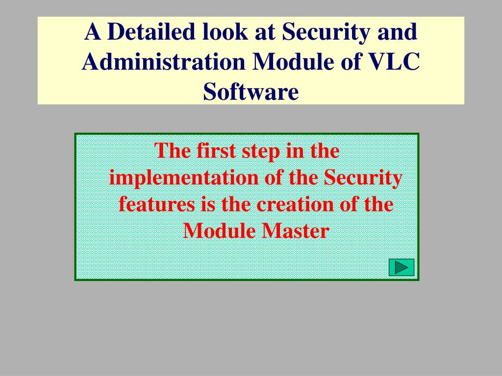 A Detailed look at Security and Administration Module of VLC Software