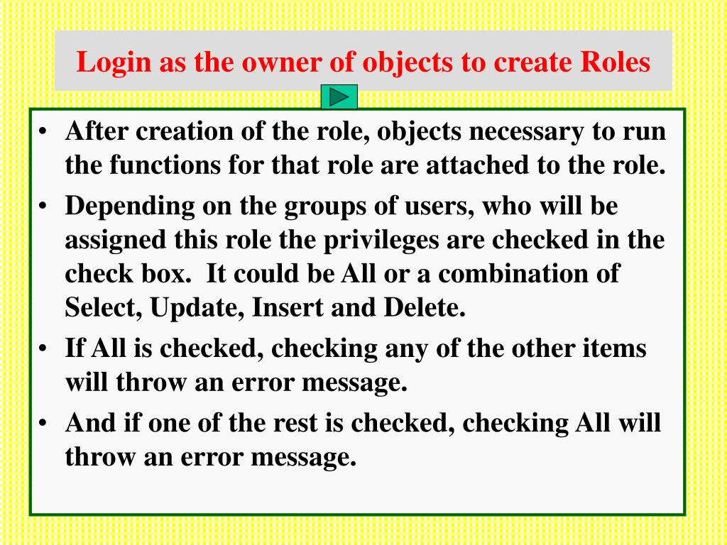 Login as the owner of objects to create Roles