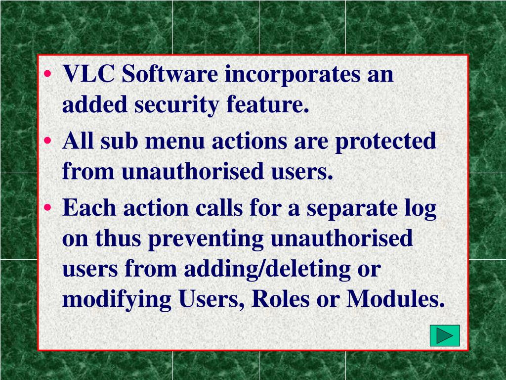 VLC Software incorporates an added security feature.