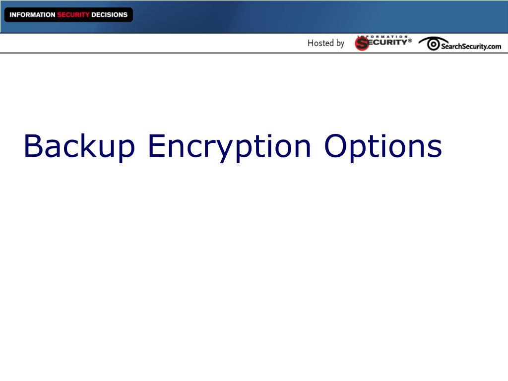 Backup Encryption Options