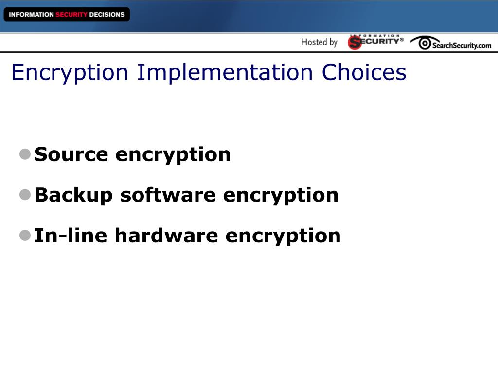 Encryption Implementation Choices