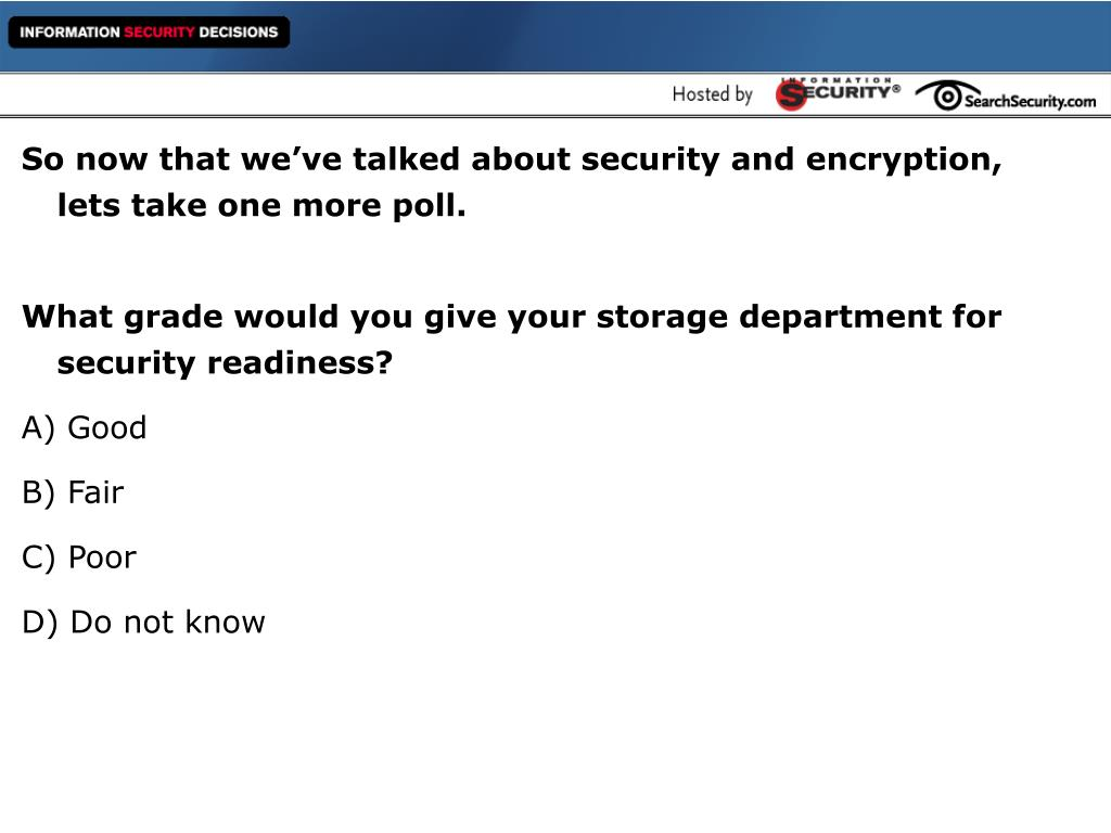 So now that we've talked about security and encryption, lets take one more poll.