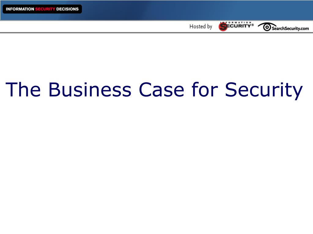 The Business Case for Security
