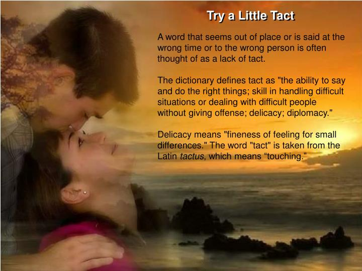 Try a Little Tact