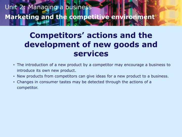 Competitors' actions and the development of new goods and services