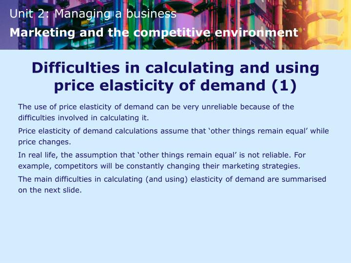 Difficulties in calculating and using price elasticity of demand (1)