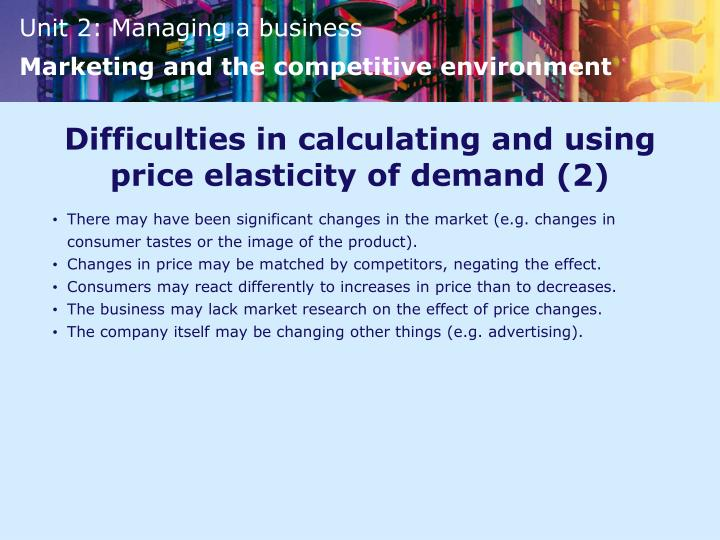 Difficulties in calculating and using price elasticity of demand (2)