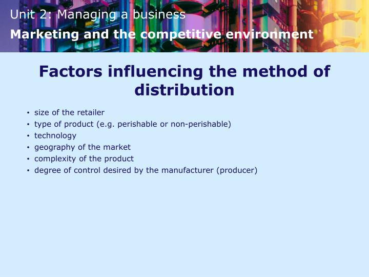 Factors influencing the method of distribution