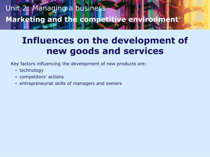 Influences on the development of new goods and services