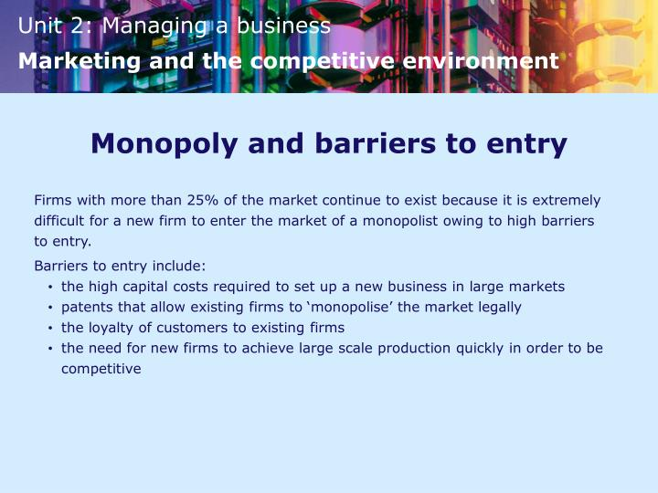 Monopoly and barriers to entry