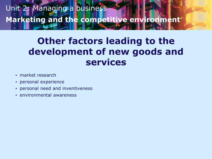 Other factors leading to the development of new goods and services