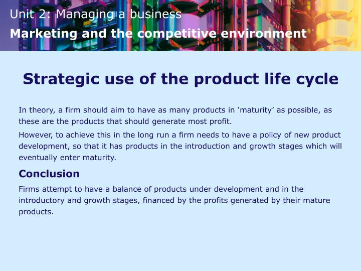 Strategic use of the product life cycle