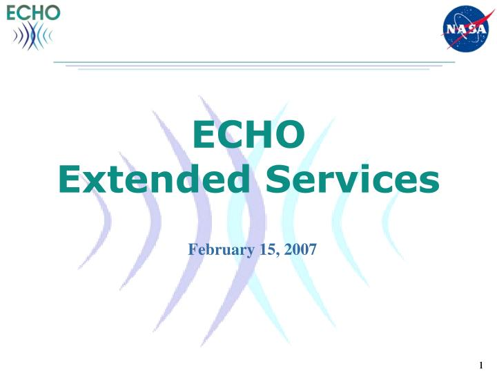 Echo extended services l.jpg