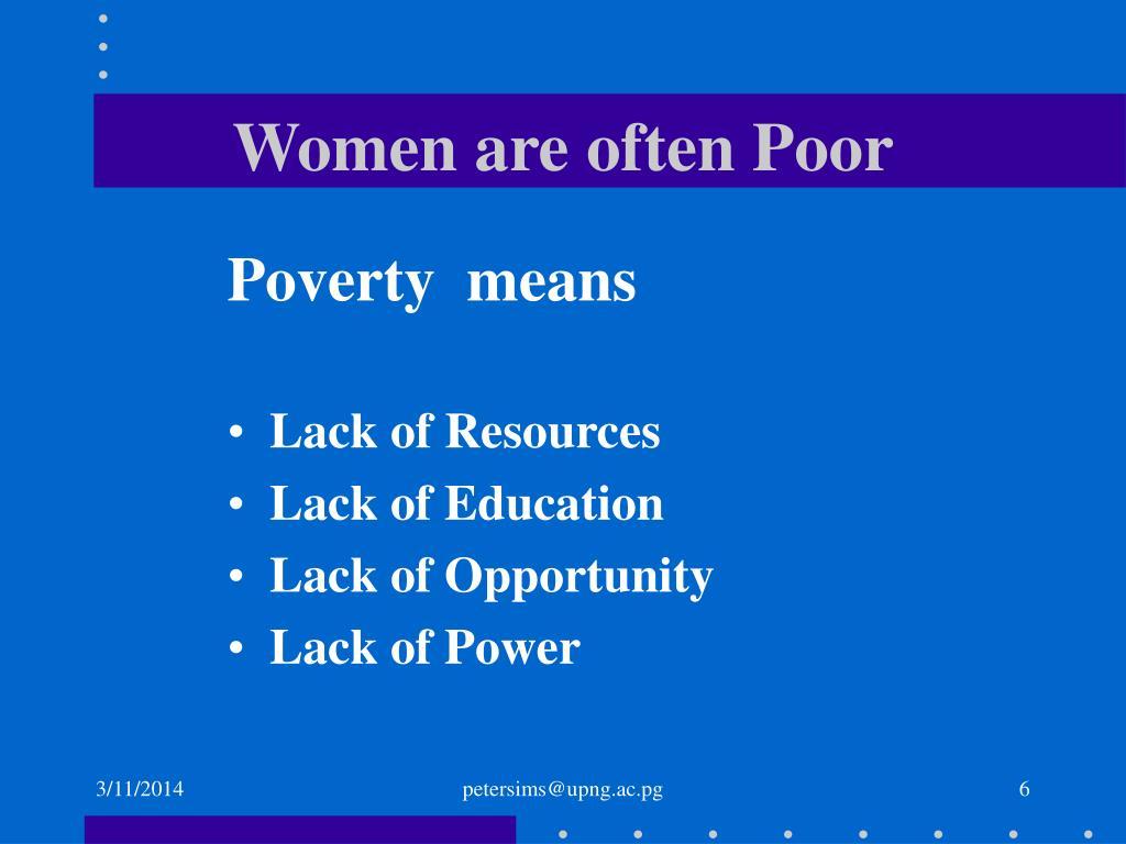 Women are often Poor