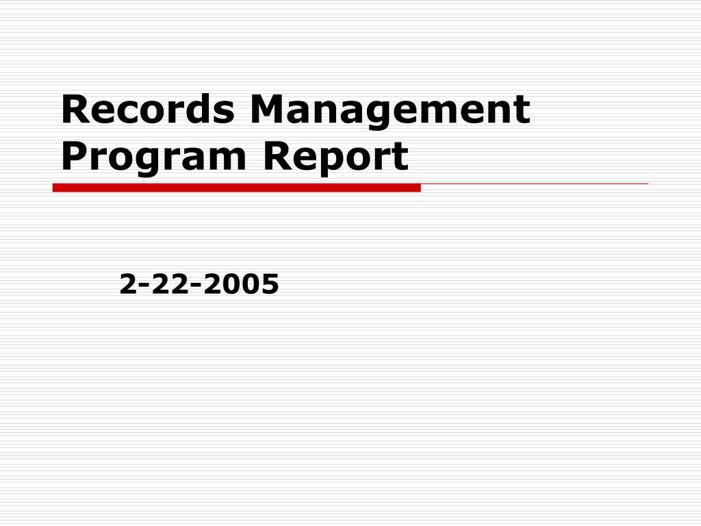 Records Management Program Report