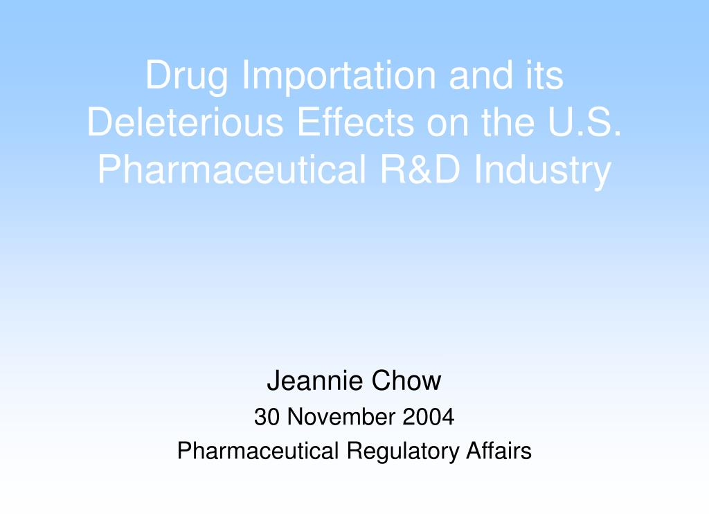 Drug Importation and its Deleterious Effects on the U.S. Pharmaceutical R&D Industry