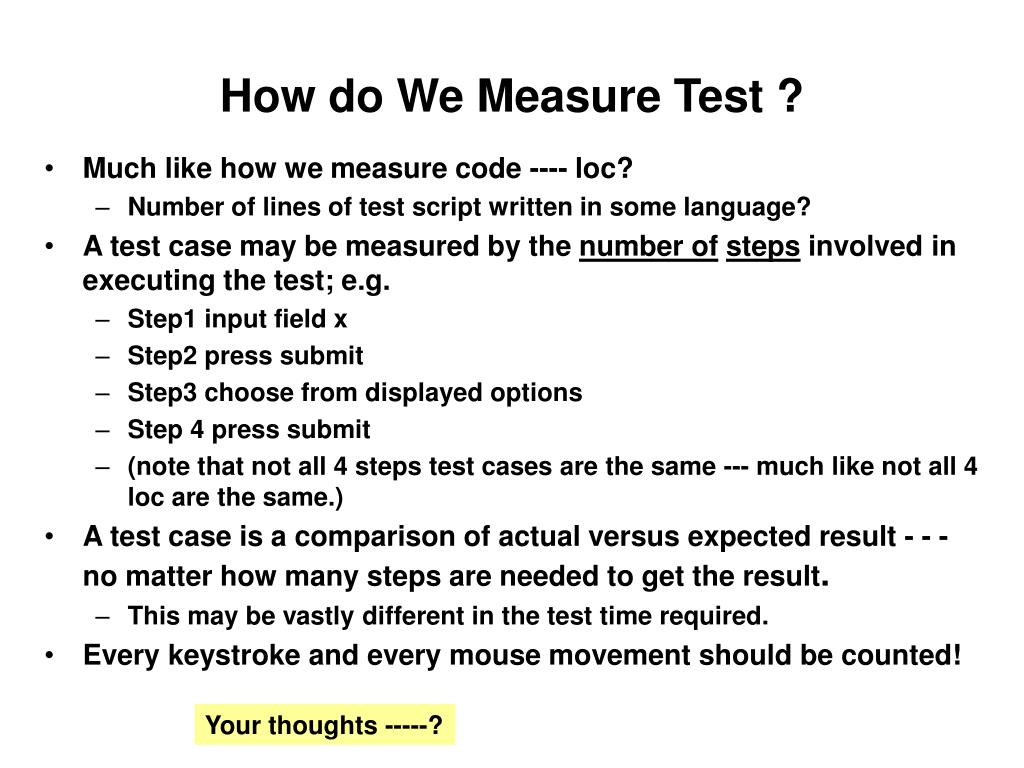 How do We Measure Test ?