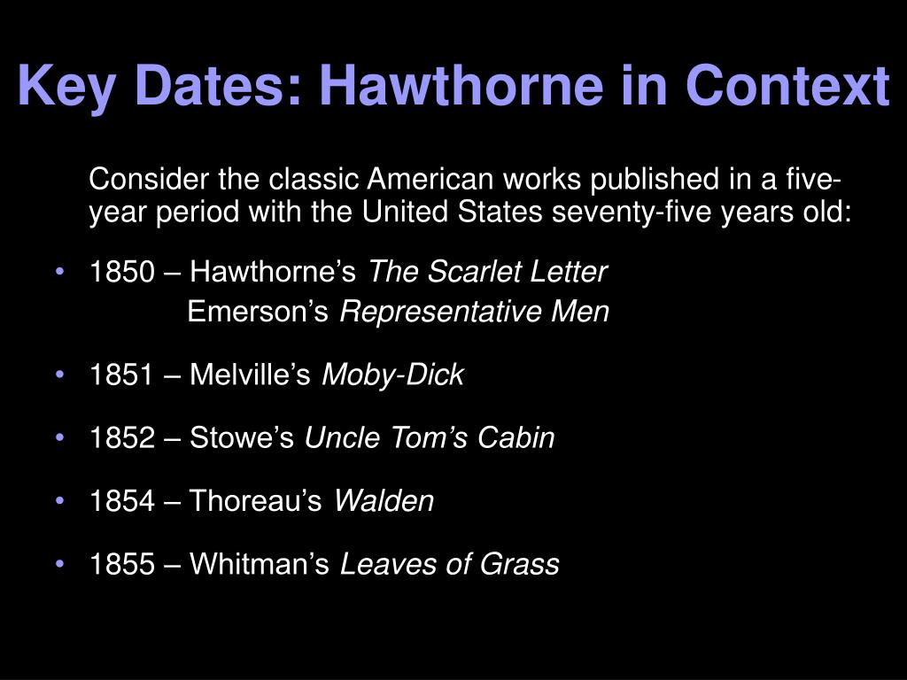 Key Dates: Hawthorne in Context