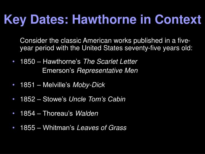 Key dates hawthorne in context