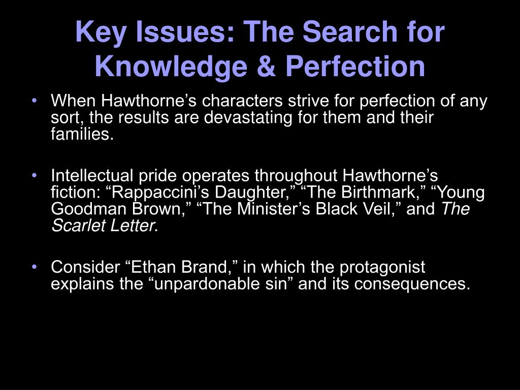 Key Issues: The Search for Knowledge & Perfection