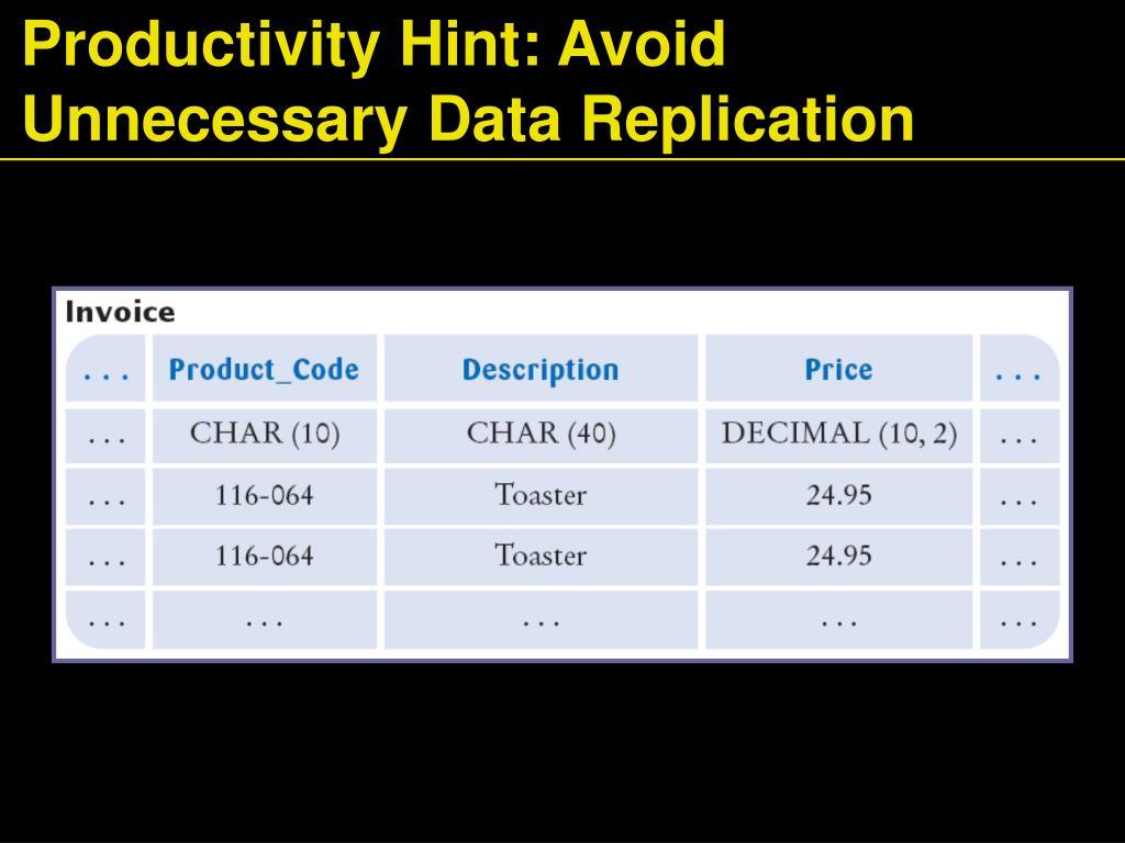 Productivity Hint: Avoid Unnecessary Data Replication