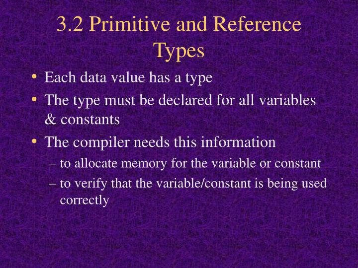 3.2 Primitive and Reference Types