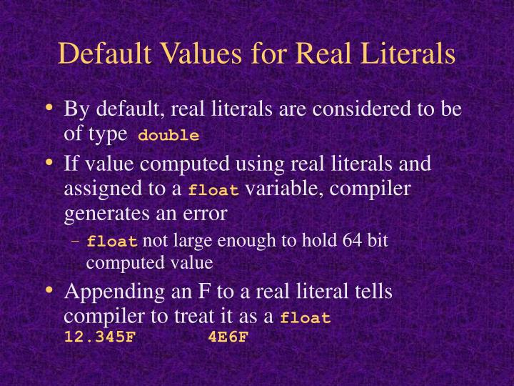 Default Values for Real Literals