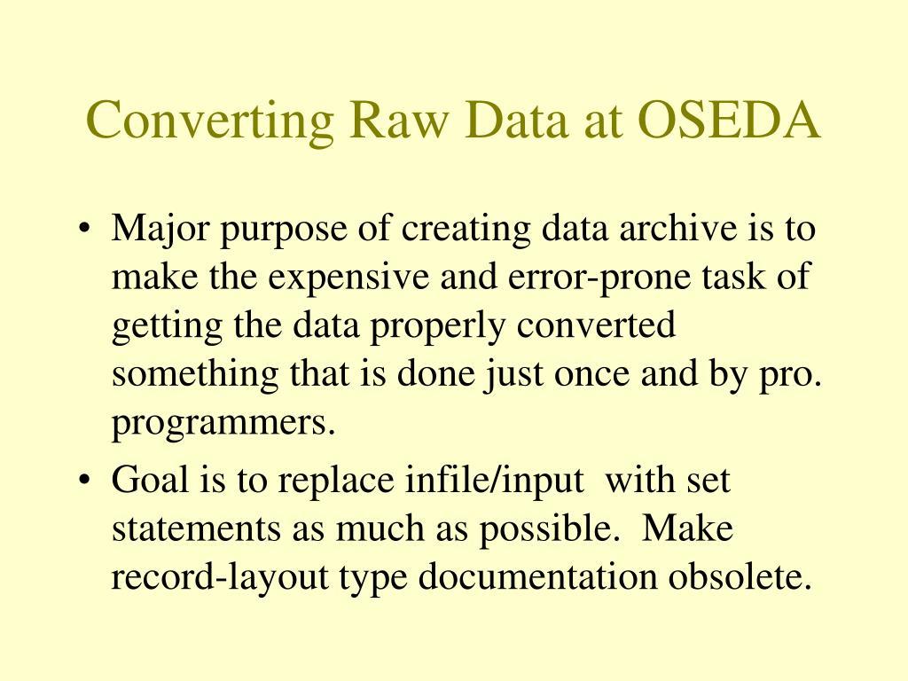Converting Raw Data at OSEDA