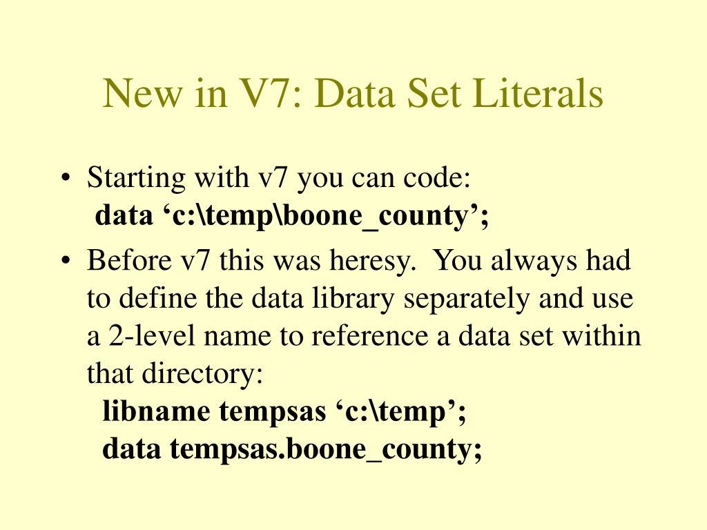 New in V7: Data Set Literals