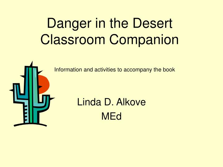 Danger in the desert classroom companion l.jpg
