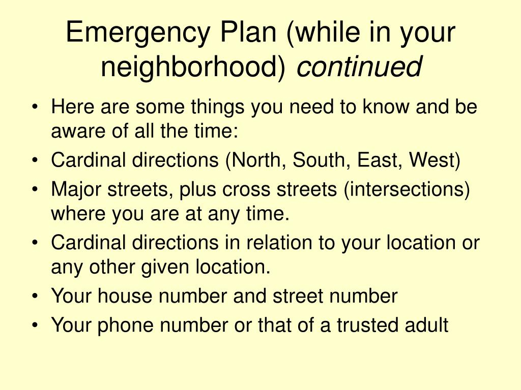 Emergency Plan (while in your neighborhood)