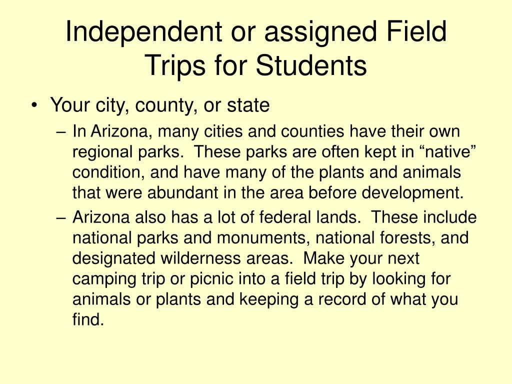 Independent or assigned Field Trips for Students