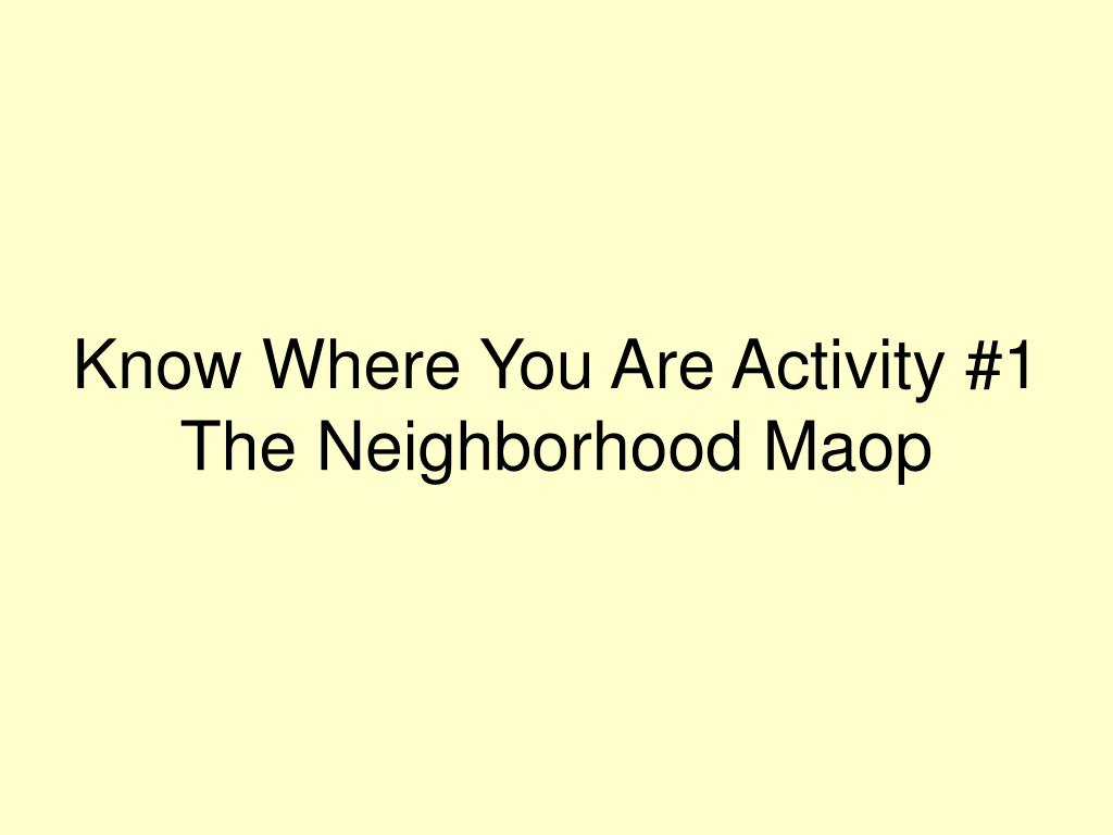 Know Where You Are Activity #1