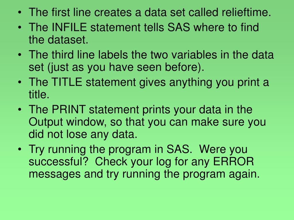 The first line creates a data set called relieftime.