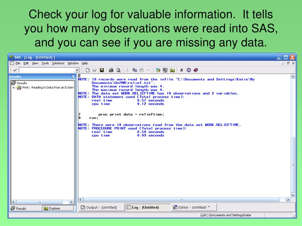 Check your log for valuable information.  It tells you how many observations were read into SAS, and you can see if you are missing any data.