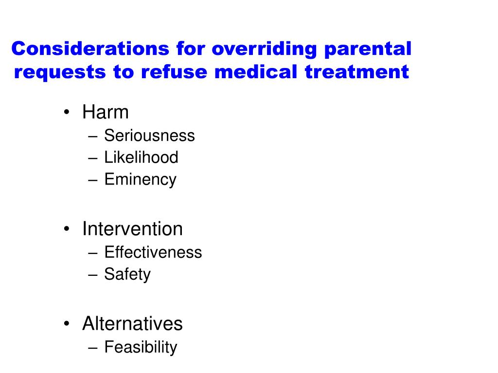 Considerations for overriding parental requests to refuse medical treatment