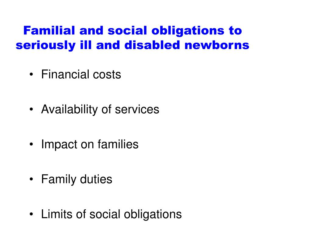 Familial and social obligations to seriously ill and disabled newborns