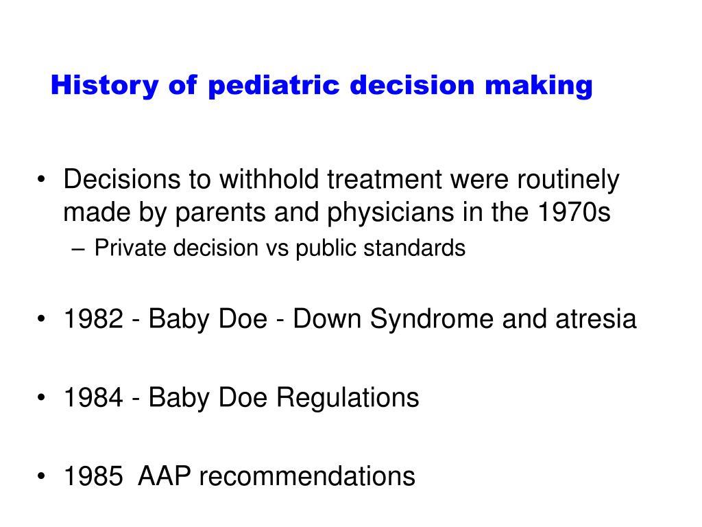History of pediatric decision making