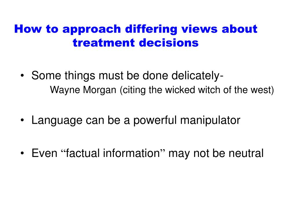 How to approach differing views about treatment decisions