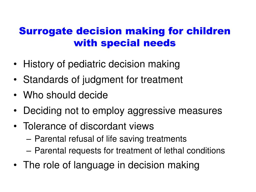 Surrogate decision making for children with special needs