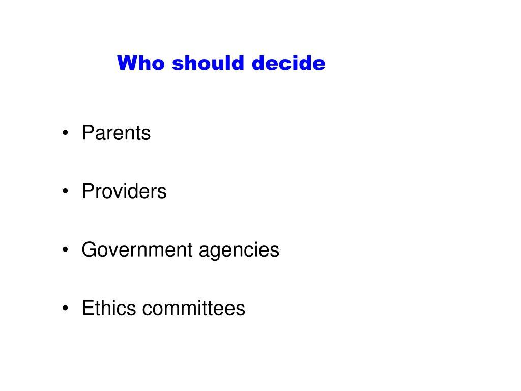 Who should decide