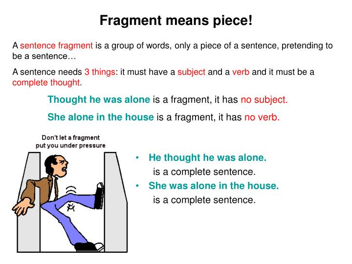 Fragment means piece