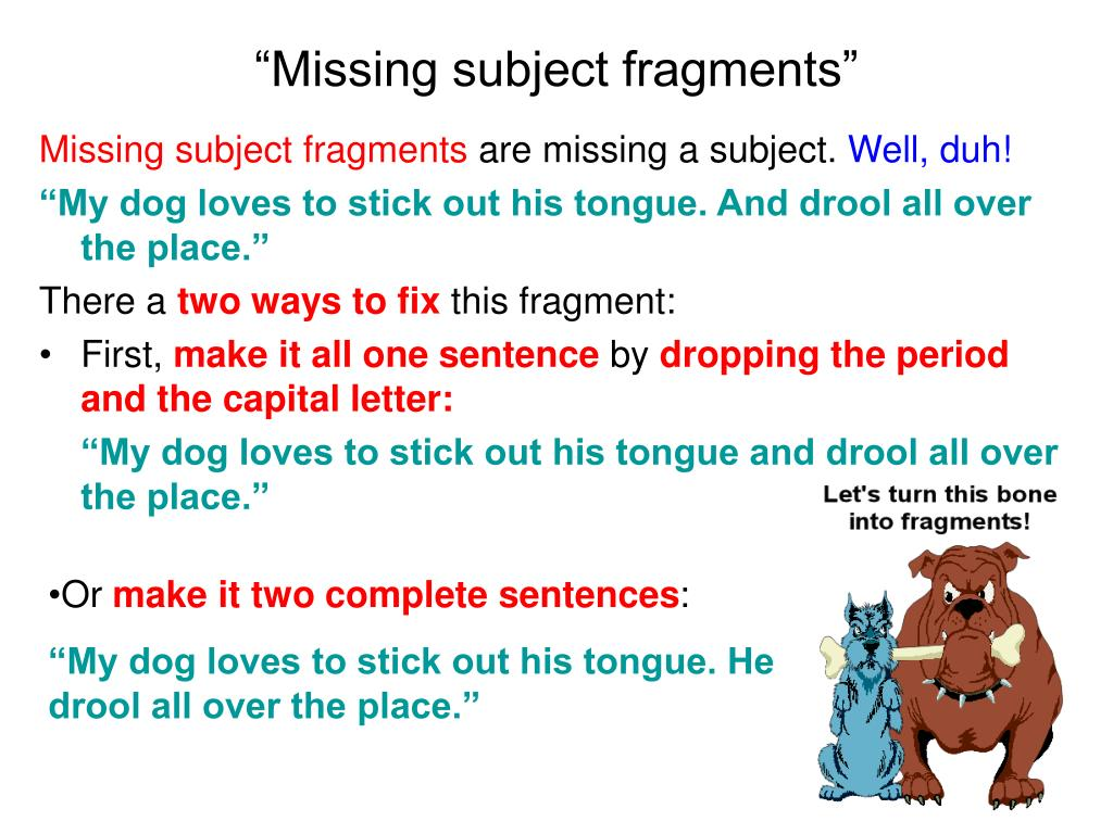 """Missing subject fragments"""