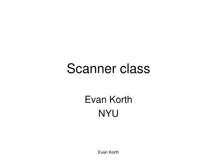 Scanner class
