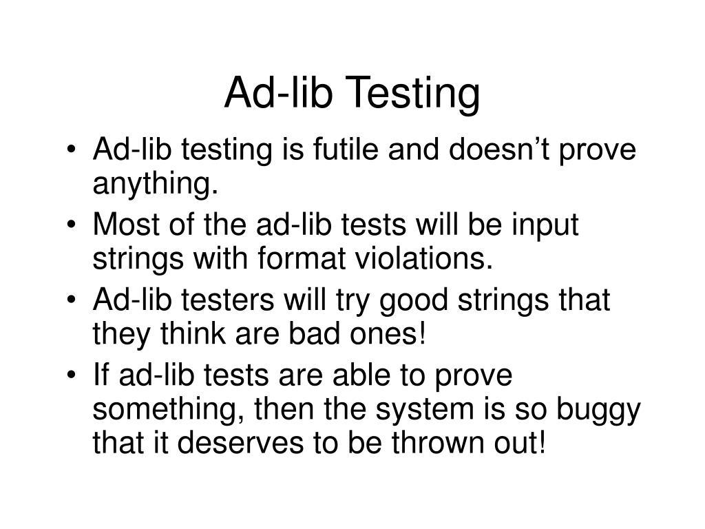 Ad-lib Testing