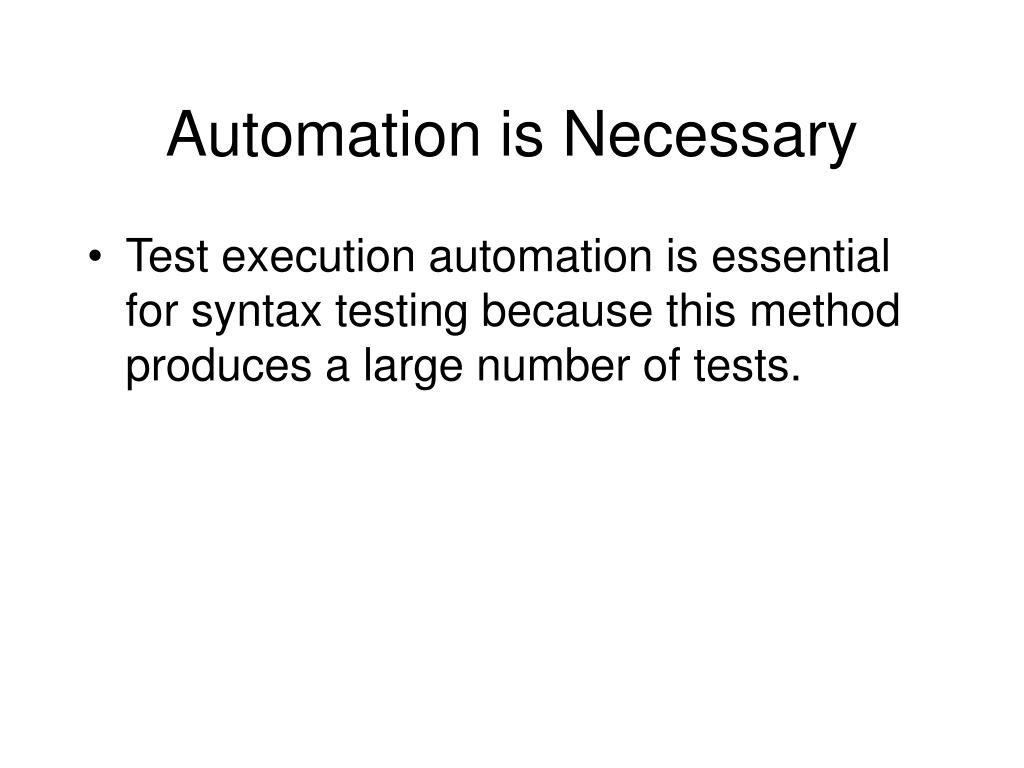 Automation is Necessary