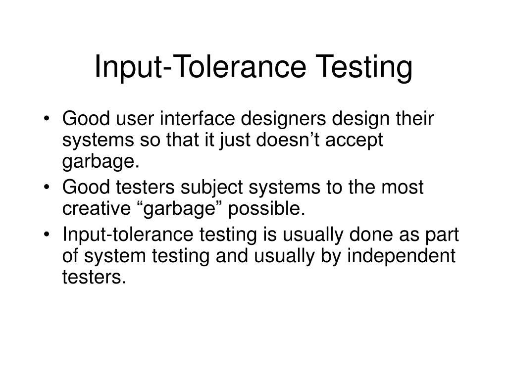 Input-Tolerance Testing