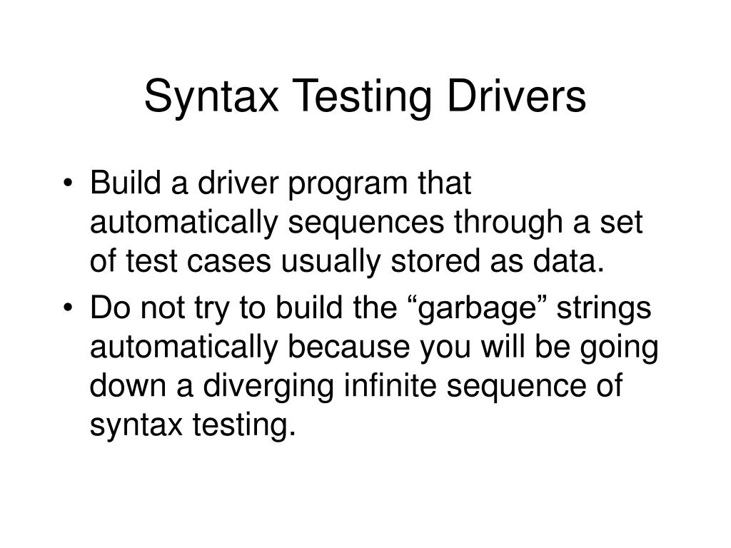 Syntax Testing Drivers