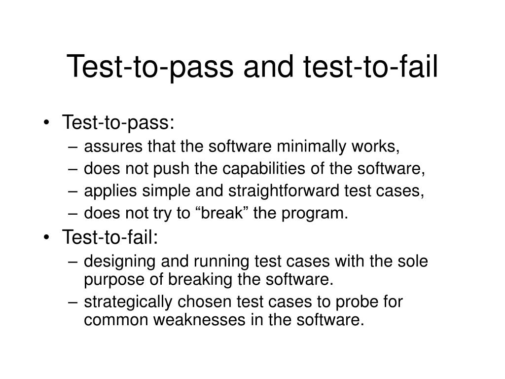 Test-to-pass and test-to-fail