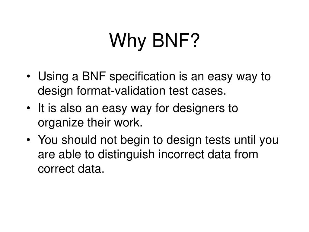 Why BNF?